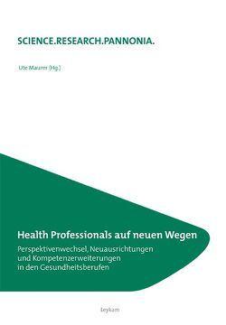 Health Professionals auf neuen Wegen von Maurer,  Ute