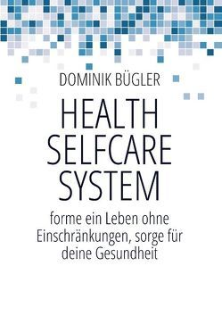 Health Selfcare System von Bügler,  Dominik
