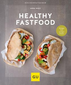 Healthy Fastfood von Walz,  Anna