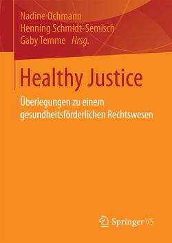 Healthy Justice von Ochmann,  Nadine, Schmidt-Semisch,  Henning, Temme,  Gaby