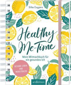 Healthy Me-Time. Mein Mitmachbuch für ein gesundes Ich