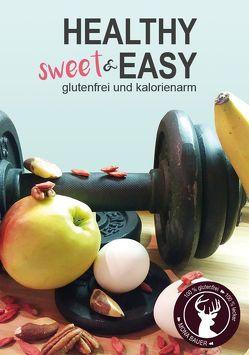 Healthy sweet & EASY von Bauer,  Mona