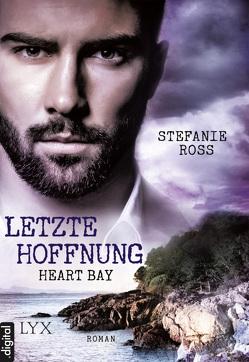 Heart Bay – Letzte Hoffnung von Ross,  Stefanie