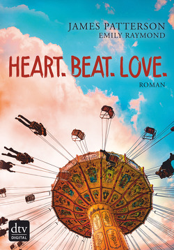 Heart. Beat. Love. von Patterson,  James, Raymond,  Emily, Singh,  Stephanie