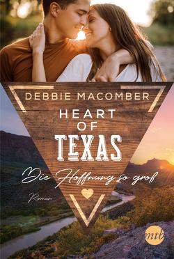 Heart of Texas – Die Hoffnung so groß von Ghasemi,  Dorothea, Macomber,  Debbie