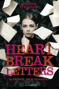 Heartbreak Letters. 16 Gründe, dich zu hassen von Hergane,  Yvonne, Strasnick,  Laura