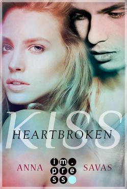 Heartbroken Kiss. Seit du gegangen bist von Savas,  Anna