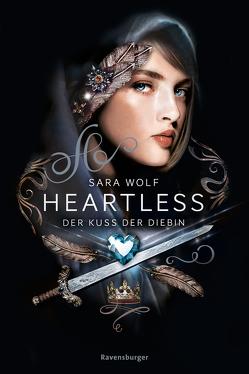 Heartless , Band 1: Der Kuss der Diebin von Liepins,  Carolin, Wiemken,  Simone, Wolf,  Sara