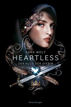 Heartless, Band 1: Der Kuss der Diebin von Wiemken,  Simone, Wolf,  Sara
