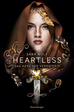 Heartless, Band 2: Das Herz der Verräterin von Wiemken,  Simone, Wolf,  Sara