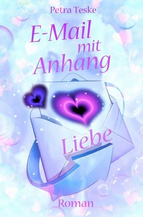 Hearts fall in love / E-Mail mit Anhang Liebe von Teske,  Petra