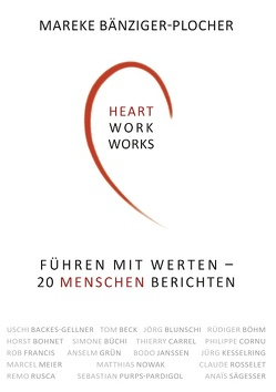 Heartwork works! von Bänziger-Plocher,  Mareke