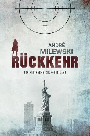 Heather Bishop / Rückkehr von Milewski,  André