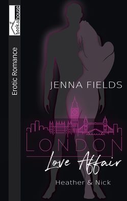 Heather & Nick – London Love Affair von Fields,  Jenna