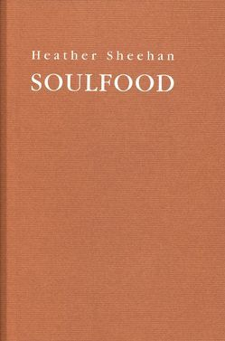 Heather Sheehan: Soulfood von Schneckenburger,  Manfred