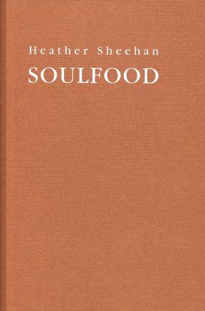 Heather Sheehan: Soulfood von Schneckenburger,  Manfred