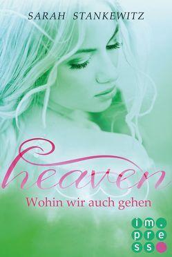 Heaven 2: Wohin wir auch gehen von Stankewitz,  Sarah