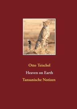 Heaven on Earth von Teischel,  Otto