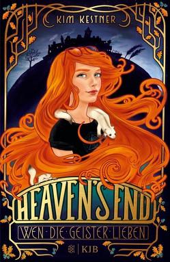 Heaven's End – Wen die Geister lieben von Kestner,  Kim