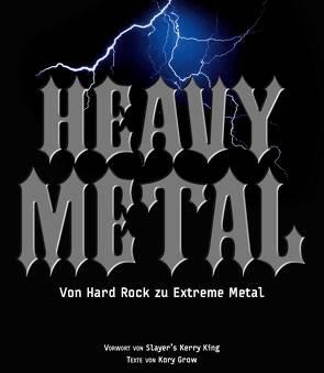 Heavy Metal von de Rijke,  Hendrik, Grow,  Kory