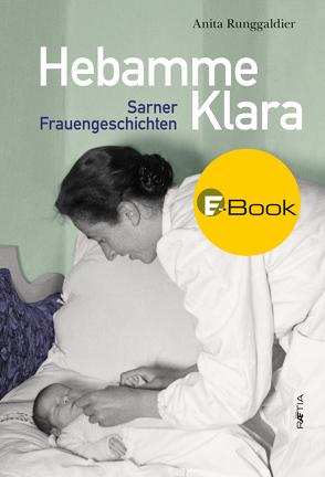 Hebamme Klara von Runggaldier,  Anita, Stadelmann,  Ingeborg