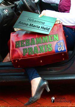 Hebammenpraxis to go von Held,  Anna-Maria