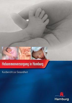 Hebammenversorgung in Hamburg von Behörde für Gesundheit und Verbraucherschutz (BGV), Fertmann,  Regina