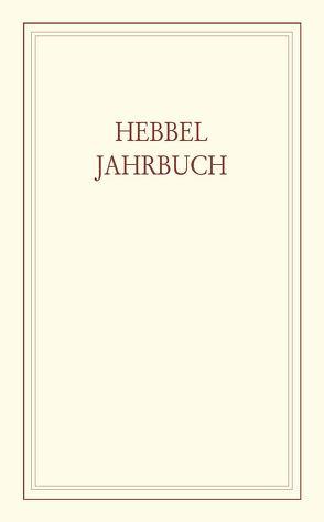 Hebbel-Jahrbuch / Hebbel-Jahrbuch 2001 von Ehrismann,  Otfrid, Fülleborn,  Ulrich, Grundmann,  Hilmar, Guthke,  Karl S, Oldenburg,  Eckart, Ritzer,  Monika, Schulz,  Volker