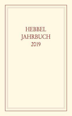 Hebbel-Jahrbuch 2019 von Hebbel-Gesellschaft e. V.