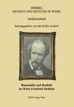Hebbel – Mensch und Dichter im Werk von Koller-Andorf,  Ida