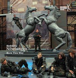 Hebels Nibelungen – Born this Way von Hinkel,  Joern, Lefebvre,  Klaus, Ruckhäberle,  Hans-Joachim, Wedel,  Dieter