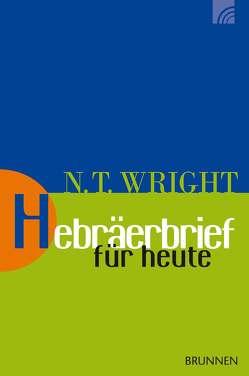 Hebräerbrief für heute von Wright,  Nicholas Thomas