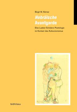 Hebräische Avantgarde von Körner,  Birgit M.
