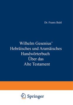 Hebräisches und Aramäisches Handwörterbuch über das Alte Testament von Gesenius,  Wilhelm, Müller,  W., Weber,  Max O., Zimmern,  H.