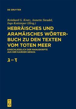 Hebräisches und aramäisches Wörterbuch zu den Texten vom Toten Meer / Gimmel – Zajin von Kottsieper,  Ingo, Kratz,  Reinhard G., Steudel,  Annette