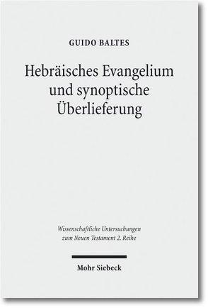 Hebräisches Evangelium und synoptische Überlieferung von Baltes,  Guido