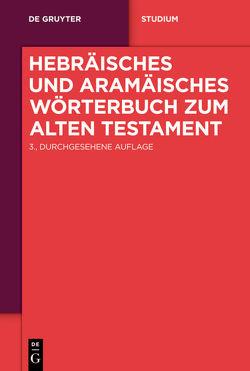 Hebräisches und aramäisches Wörterbuch zum Alten Testament von Fohrer,  Georg, Hoffmann,  Hans Werner, Huber,  Friedrich, Vollmer,  Jochen, Wanke,  Gunther