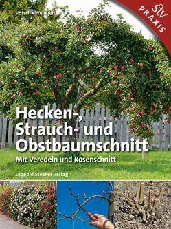 Hecken-, Strauch- und Obstbaumschnitt von Vötsch,  Josef, Weingerl,  Wolfgang