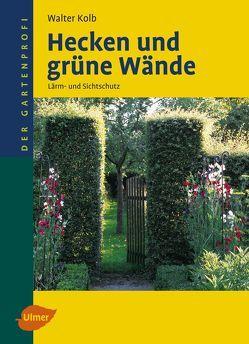 Hecken und grüne Wände von Kolb,  Walter