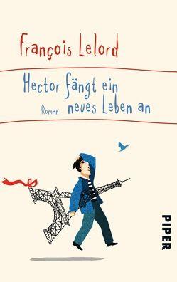 Hector fängt ein neues Leben an von Lelord,  François, Pannowitsch,  Ralf