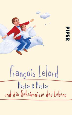 Hector & Hector und die Geheimnisse des Lebens von Lelord,  François, Pannowitsch,  Ralf