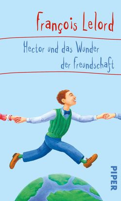 Hector und das Wunder der Freundschaft von Lelord,  François, Pannowitsch,  Ralf