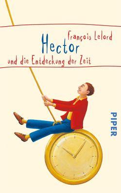 Hector und die Entdeckung der Zeit von Lelord,  François, Pannowitsch,  Ralf