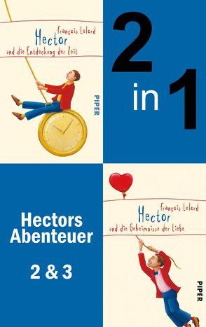 Hector und die Entdeckung der Zeit & Hector und die Geheimnisse der Liebe von Lelord,  François, Pannowitsch,  Ralf