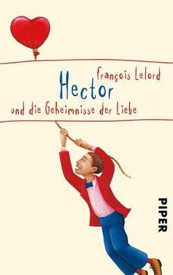 Hector und die Geheimnisse der Liebe von Lelord,  François, Pannowitsch,  Ralf