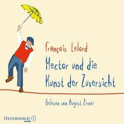 Hector und die Kunst der Zuversicht von Lelord,  François, Pannowitsch,  Ralf, Zirner,  August
