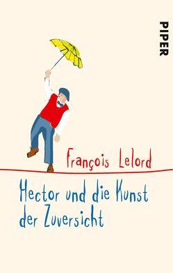 Hector und die Kunst der Zuversicht von Lelord,  François, Pannowitsch,  Ralf