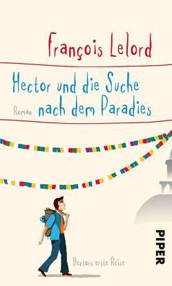 Hector und die Suche nach dem Paradies von Lelord,  François, Pannowitsch,  Ralf