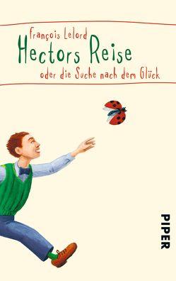 Hectors Reise von Lelord,  François, Pannowitsch,  Ralf