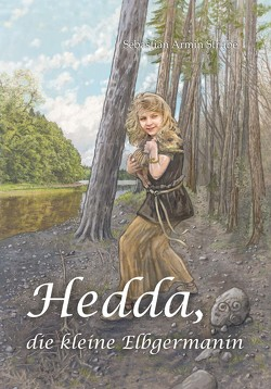 Hedda, die kleine Elbgermanin von Claßen,  Christoph, Strube,  Sebastian Armin